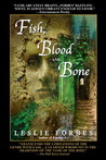 Fish, Blood and Bone