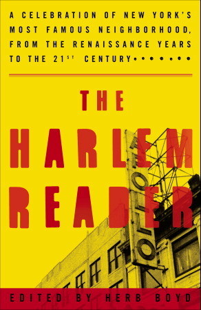 Ebook The Harlem Reader: A Celebration of New York's Most Famous Neighborhood, from the Renaissance Years to the 21st Century by Herb Boyd read!