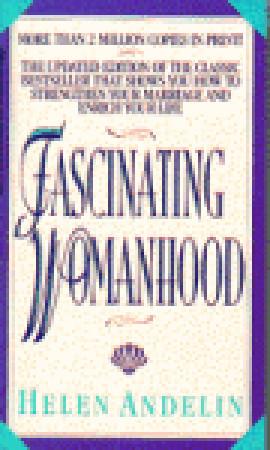 Fascinating Womanhood by Helen B. Andelin