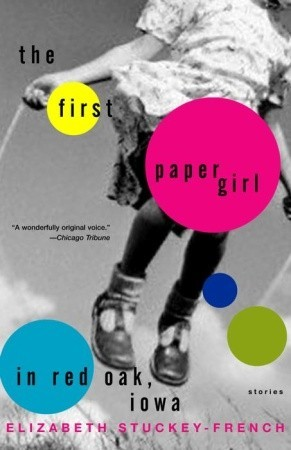 The First Paper Girl in Red Oak, Iowa: Stories