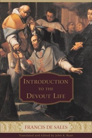Introduction To The Devout Life By Francis De Sales