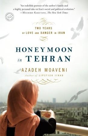 honeymoon-in-tehran-two-years-of-love-and-danger-in-iran
