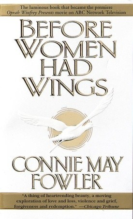 Ebook Before Women Had Wings by Connie May Fowler DOC!