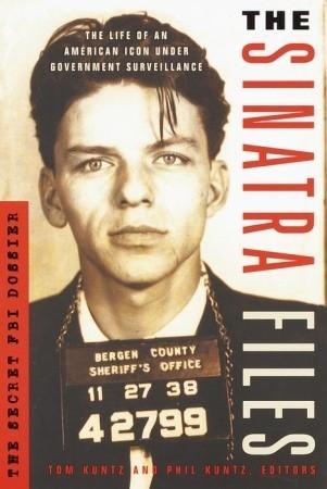 The Sinatra Files: The Secret FBI Dossier