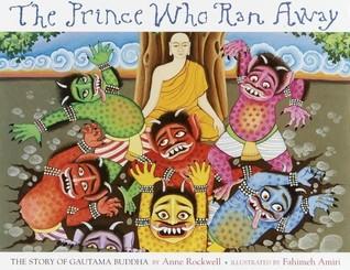 The Prince Who Ran Away: The Story of Gautama Buddha