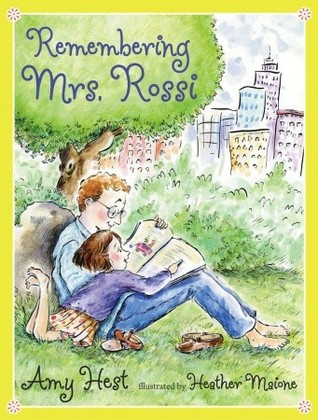 Remembering Mrs. Rossi by Amy Hest