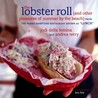 The Lobster Roll: {and other pleasures of summer by the beach}