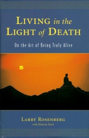 living-in-the-light-of-death-on-the-art-of-being-truly-alive