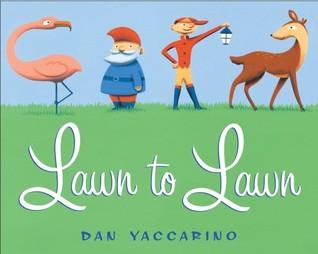 Lawn to Lawn by Dan Yaccarino