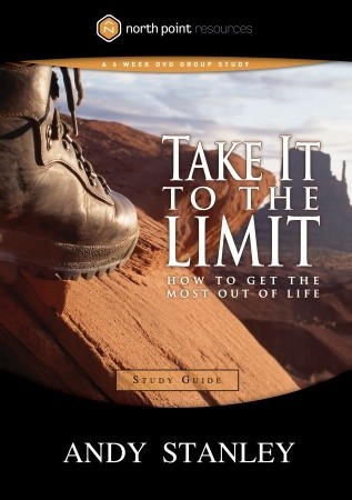 Take It to the Limit Study Guide: How to Get the Most Out of Life (North Point Resources)