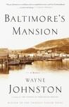Baltimore's Mansion: A Memoir