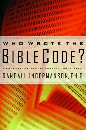 Who Wrote the Bible Code? A Physicist Probes the Current Controversy