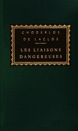 Les Liaisons Dangereuses (Everyman's Library Classics, #76)