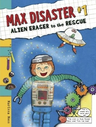Alien Eraser to the Rescue by Marissa Moss