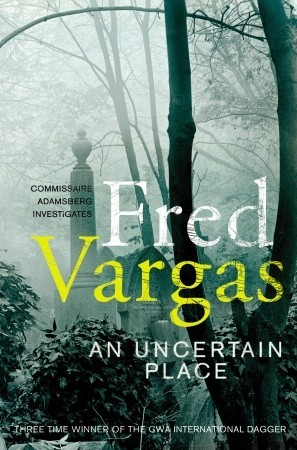 An Uncertain Place (Commissaire Adamsberg, #8)