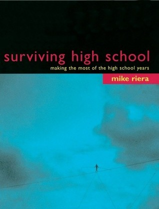 Surviving High School: Making the Most of the High School Years