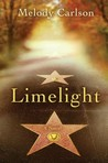 Limelight by Melody Carlson