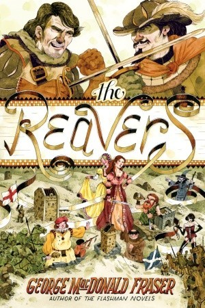 The Reavers by George MacDonald Fraser