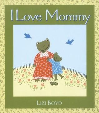 Ebook I Love Mommy by Lizi Boyd DOC!