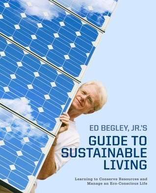 Ed Begley, Jr.'s Guide to Sustainable Living by Ed Begley Jr.