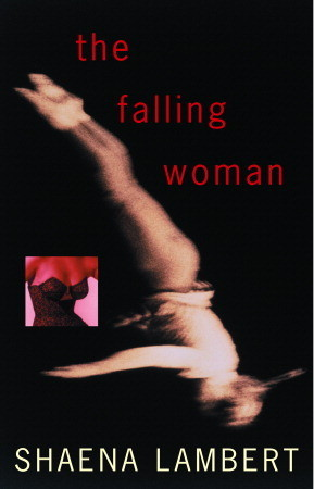 The Falling Woman by Shaena Lambert