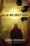 Calling Mr. Lonely Hearts by Laura Benedict