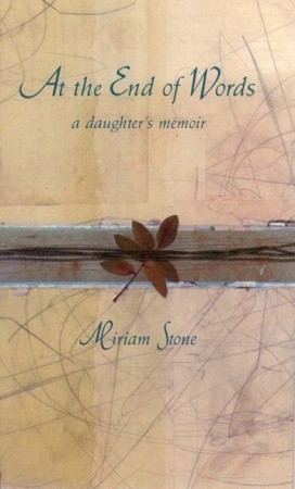 At the End of Words: A Daughter's Memoir