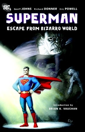 Ebook Superman: Escape From Bizarro World by Geoff Johns read!