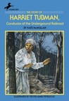 The Story of Harriet Tubman: Conductor of the Underground Railroad
