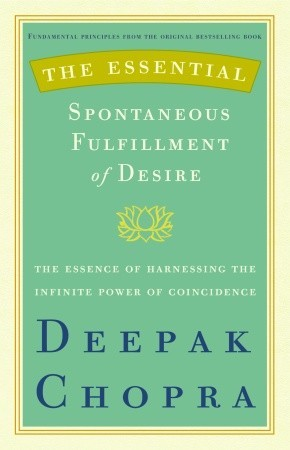 The Essential Spontaneous Fulfillment of Desire: The Essence of Harnessing the Infinite Power of Coincidence