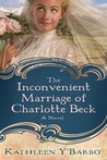 The Inconvenient Marriage of Charlotte Beck (Women of the West, #3)