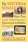 The Sisters of Sinai: How Two Lady Adventurers Discovered the Hidden Gospels audiobook download free