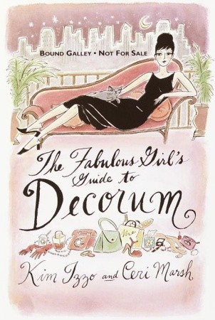 The fabulous girls guide to decorum by kim izzo fandeluxe PDF
