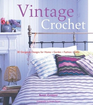 "Loop Vintage Crochet ""30 Gorgeous Designs for Home, Garden, F... by Susan Cropper"