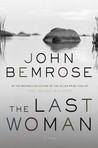 The Last Woman by John Bemrose