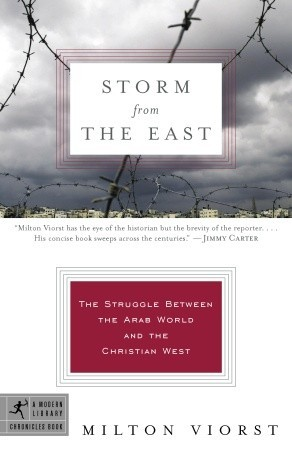 Storm from the East: The Struggle Between the Arab World & the Christian West