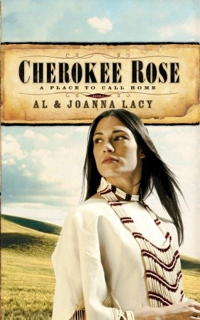 Cherokee Rose by Al Lacy
