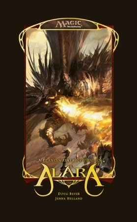 The Planeswalkers' Guide to Alara by Doug Beyer