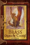 Brass Dragon Codex (Dragon Codices, #4)