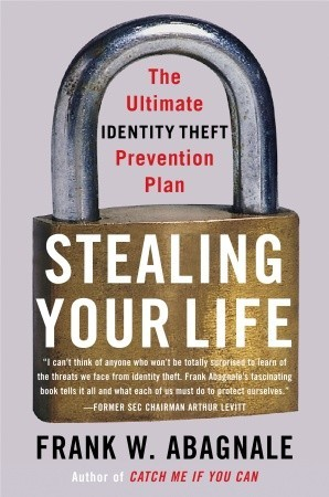 Stealing Your Life: The Ultimate Identity Theft Pr...