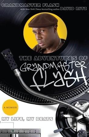 The Adventures of Grandmaster Flash: My Life, My Beats