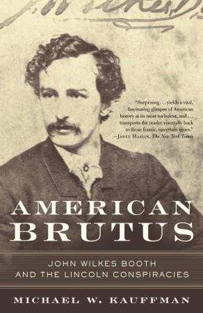 American Brutus by Michael W. Kauffman