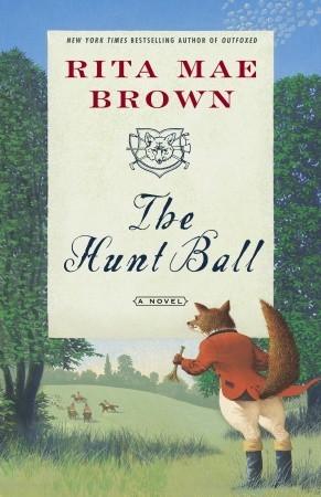 The Hunt Ball by Rita Mae Brown