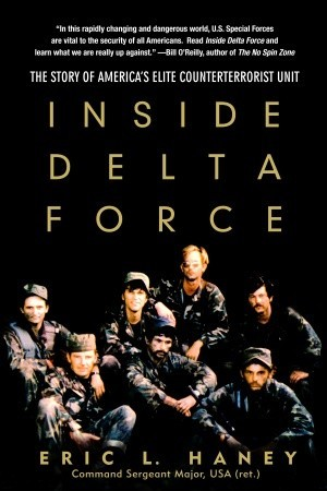 Inside Delta Force: The Story of America's Elite Counterterrorist