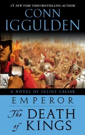 Ebook Emperor: The Death of Kings: A Novel of Julius Caesar by Conn Iggulden read!