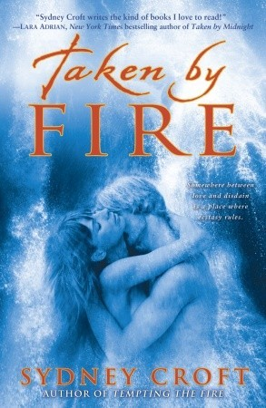 Review: Taken by Fire by Sydney Croft (@mlsimmons, @LarissaIone, @StephanieTyler)