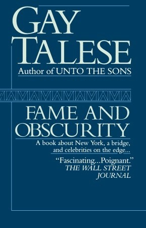 Fame and Obscurity por Gay Talese