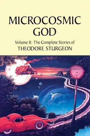 The Complete Stories of Theodore Sturgeon, Volume II by Theodore Sturgeon