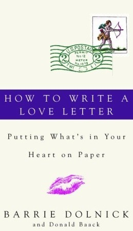 How to Write a Love Letter: Putting What's in Your Heart on Paper