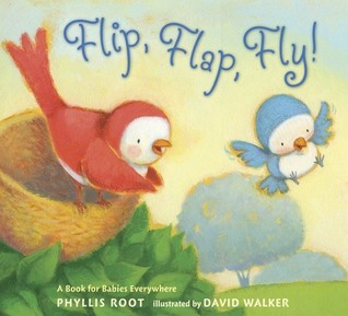 Flip, Flap, Fly! by Phyllis Root